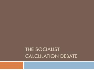 The Socialist Calculation Debate