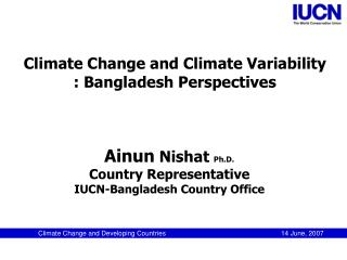 Climate Change and Climate Variability : Bangladesh Perspectives