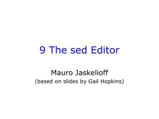9 The sed Editor