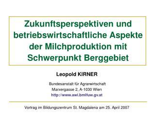 Leopold KIRNER  Bundesanstalt für Agrarwirtschaft Marxergasse 2, A-1030 Wien