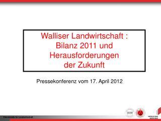 Walliser Landwirtschaft : Bilanz 2011 und Herausforderungen  der Zukunft