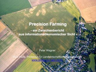 Peter Wagner MLU-Halle, Professur f�r Landwirtschaftliche Betriebslehre landw.uni-halle.de/lb/