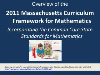 Overview of the  2011 Massachusetts Curriculum Framework for Mathematics