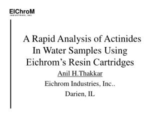 A Rapid Analysis of Actinides In Water Samples Using Eichrom's Resin Cartridges