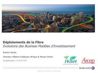 Déploiements de la Fibre Evolutions des Business Modèles d'Investissement