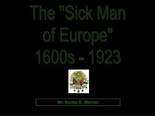 """The """"Sick Man of Europe"""" 1600s - 1923"""