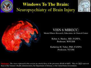 VISN 6 MIRECC: Mental Illness Research, Education,  Clinical Center  Robin A. Hurley, MD, FANPA Professor, WFUSM  Kather