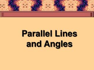 Parallel Lines and Angles