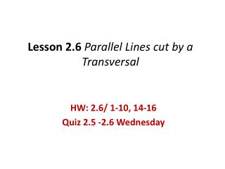 Lesson 2.6  Parallel Lines cut by a Transversal