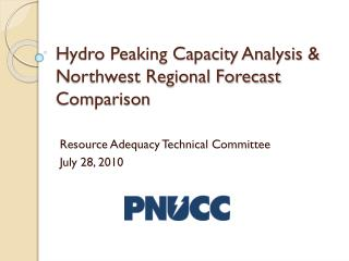 Hydro Peaking Capacity Analysis &  Northwest Regional Forecast Comparison