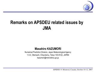 Remarks on APSDEU related issues by JMA
