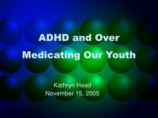 ADHD and Over Medicating Our Youth