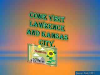 Come Visit Lawrence and Kansas City ,