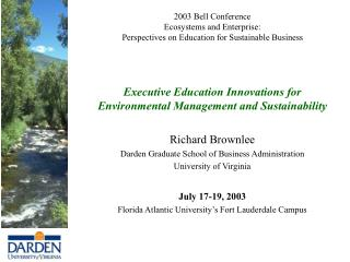 Executive Education Innovations for Environmental Management and Sustainability Richard Brownlee