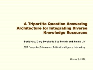 A Tripartite Question Answering Architecture for Integrating Diverse Knowledge Resources