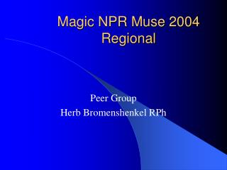 Magic NPR Muse 2004 Regional