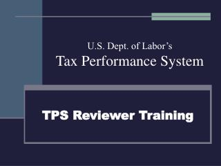 U.S. Dept. of Labor s Tax Performance System