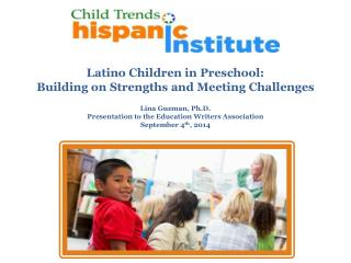 Latino  Children in Preschool :  Building  on Strengths and Meeting  Challenges