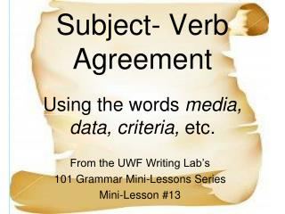 Subject- Verb Agreement Using the words  media,  data, criteria,  etc.