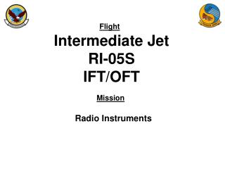 Intermediate Jet RI-05S IFT/OFT