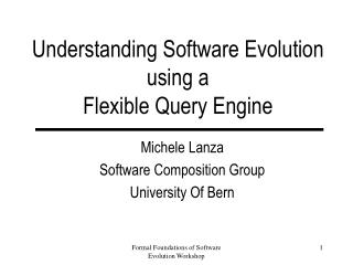 Understanding Software Evolution  using a  Flexible Query Engine