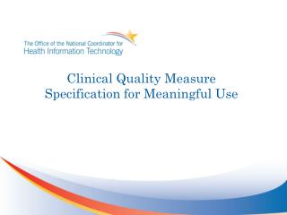 Clinical Quality Measure Specification for Meaningful Use