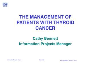 THE MANAGEMENT OF PATIENTS WITH THYROID CANCER