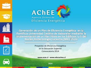 Proyectos  de Eficiencia Energética  en la Educación Superior  Convocatoria 2014