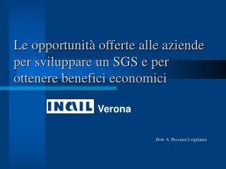 Le opportunità offerte alle aziende per sviluppare un SGS e per ottenere benefici economici