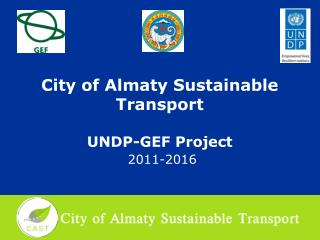 City of Almaty Sustainable Transport UNDP-GEF Project 2011-2016