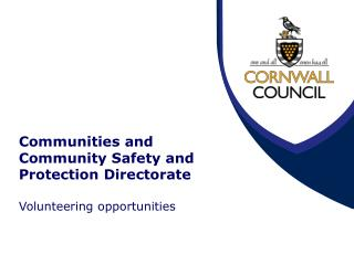 Communities and Community Safety and Protection Directorate Volunteering opportunities