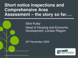 Short notice inspections and Comprehensive Area Assessment � the story so far�.