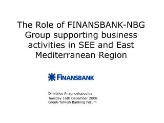 Tuesday 16th December 2008 Greek-Turkish Banking Forum