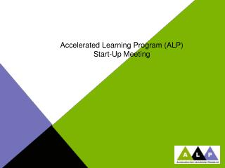 Accelerated Learning Program (ALP) Start-Up Meeting
