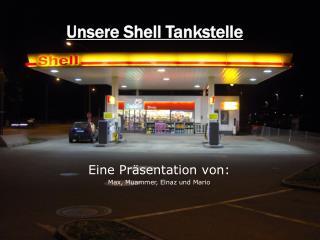 Unsere Shell Tankstelle