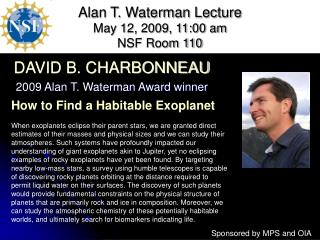 Alan T. Waterman Lecture May 12, 2009, 11:00 am NSF Room 110