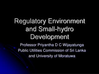 Regulatory Environment and Small-hydro Development