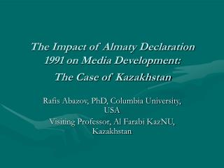 The Impact of Almaty Declaration 1991 on Media Development: The Case of Kazakhstan