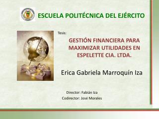 GESTIÓN FINANCIERA PARA MAXIMIZAR UTILIDADES EN   ESPELETTE CIA. LTDA.