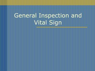 General Inspection and Vital Sign