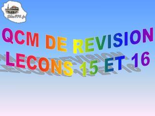QCM DE REVISION LECONS 15 ET 16