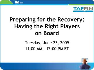 Preparing for the Recovery: Having the Right Players  on Board