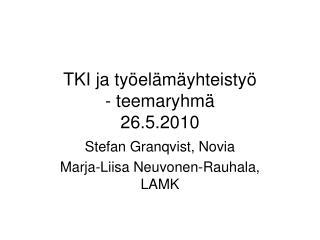 TKI ja työelämäyhteistyö - teemaryhmä 26.5.2010