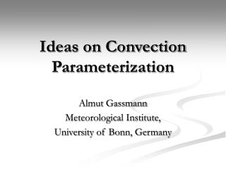 Ideas on Convection Parameterization