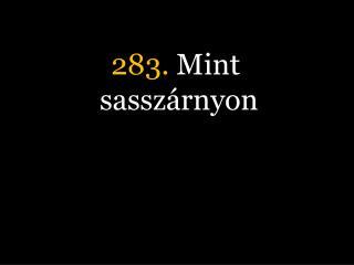 283.  Mint sasszárnyon
