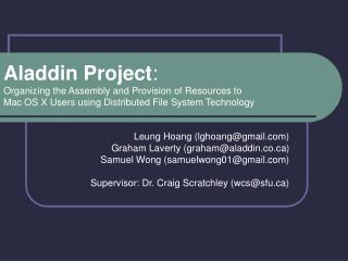 Leung Hoang (lghoang@gmail) Graham Laverty (graham@aladdin.co)