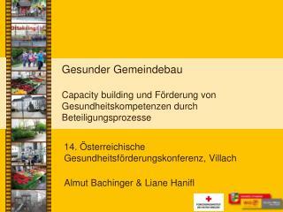 14. Österreichische Gesundheitsförderungskonferenz, Villach Almut Bachinger & Liane Hanifl