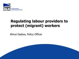 Regulating labour providers to protect (migrant) workers