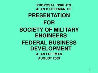 PRESENTATION FOR SOCIETY OF MILITARY ENGINEERS FEDERAL BUSINESS DEVELOPMENT ALAN FREEMAN