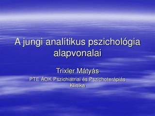 A jungi analítikus pszichológia alapvonalai